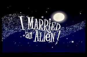 I married an Alien!