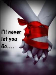 Never let you go...