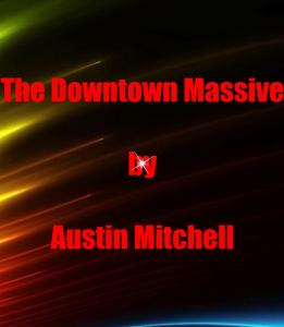 The Downtown Massive-Chapter One