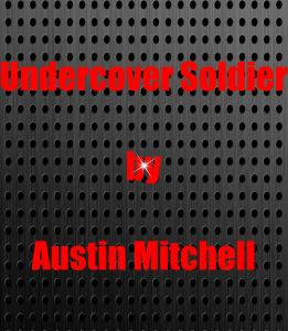 Undercover Soldier-Chapter One