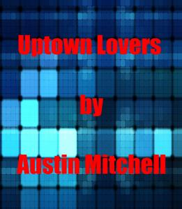 Uptown Lovers-Chapter Eight