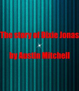 The Story of Dixie Jonas