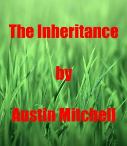 The Inheritance by Austin Mitchell