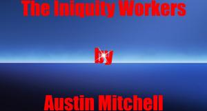 The Iniquity Workers