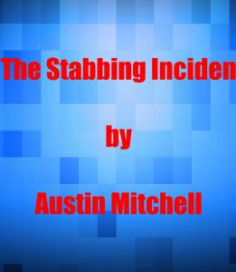 The Stabbing Incident