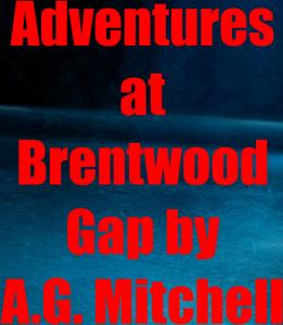 Adventures at Brentwood Gap-Chapter Two- Austin Mitchell