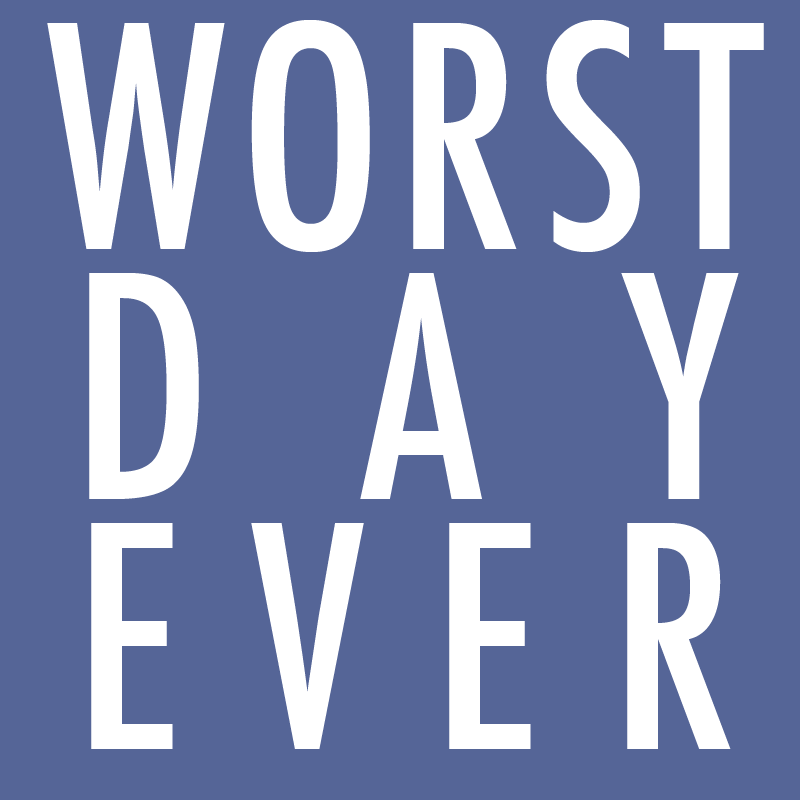 the worst day ever This post is dedicated to my worst day ever i was feeling absolutely depressed  while working on a project in a strange country this day thought me a lot.