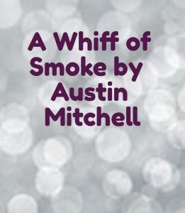 A Whiff of Smoke
