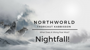 [NorthWorld] Thorgaut Kabbisson: Chapter 2 - NightFall!