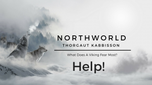 [NorthWorld] Thorgaut Kabbisson: Chapter 3 - Help!
