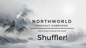 [NorthWorld] Thorgaut Kabbisson: Chapter 5 - Shuffler!