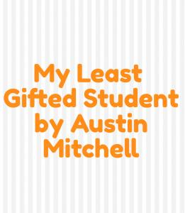My least gifted student