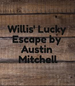 Willis' Lucky Escape-1