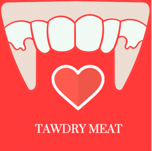 Tawdry Meat